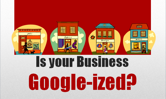 is your business googleized?
